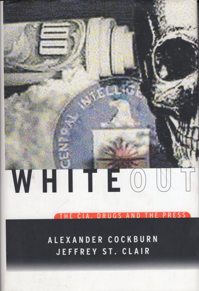 Whiteout: The CIA, Drugs, and the Press. Alexander Cockburn.