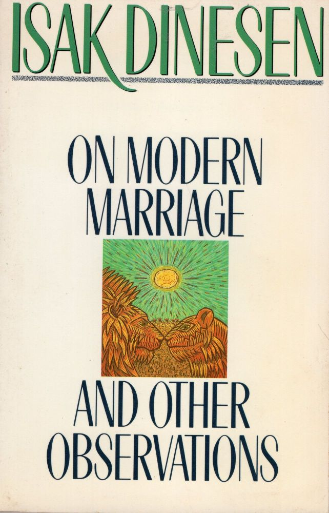 On Modern Marriage and Other Observations. Isak Dinesen.
