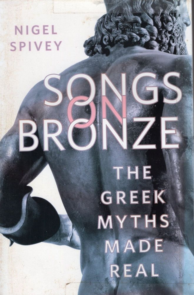 Songs on Bronze (THE GREEK MYTHS MADE REAL)