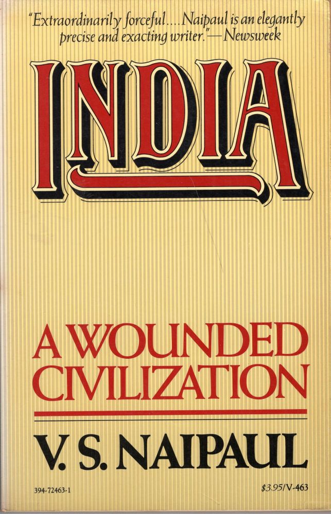 India: A Wounded Civilization. V. S. Naipaul.