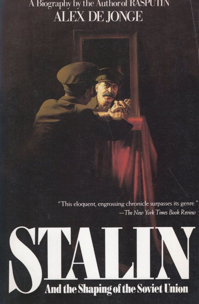 Stalin and the Shaping of the Soviet Union. Alex De Jonge.