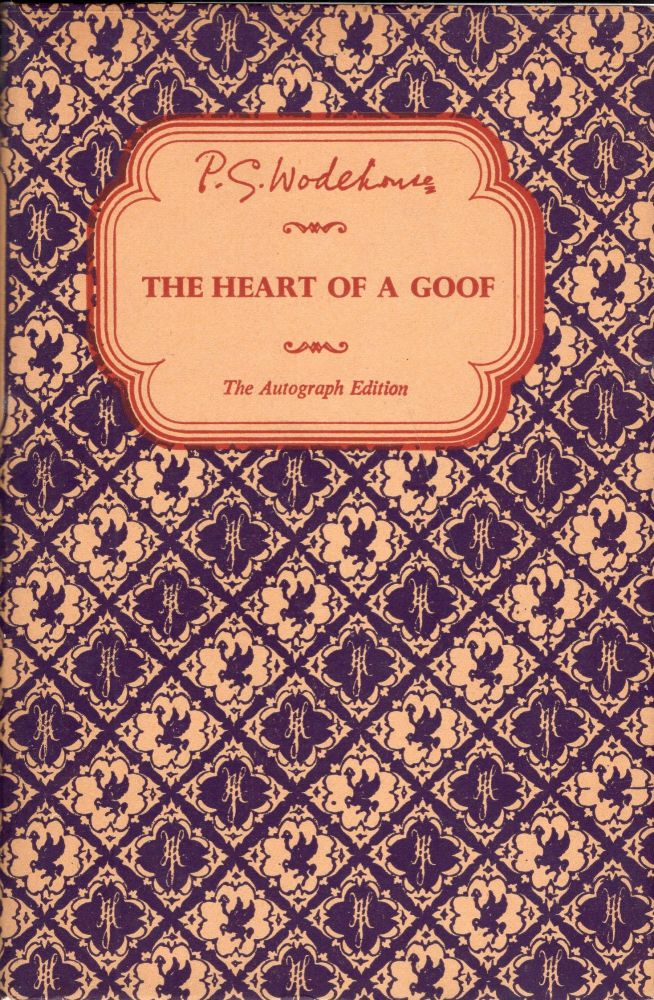 The Heart of a Goof (The Autograph Edition). P. G. Wodehouse.