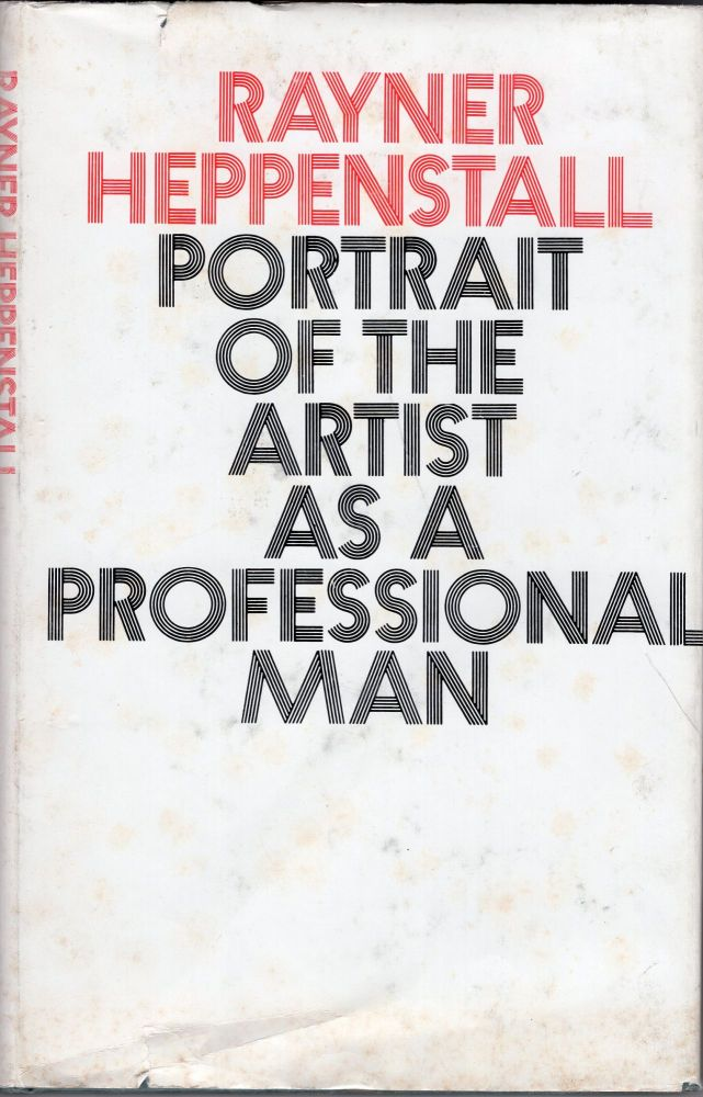 Portrait of the artist as a professional man. Rayner Heppenstall.