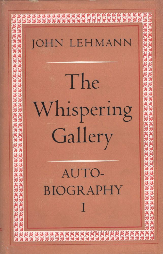 The Whispering Gallery Autobiography I. John Lehmann.