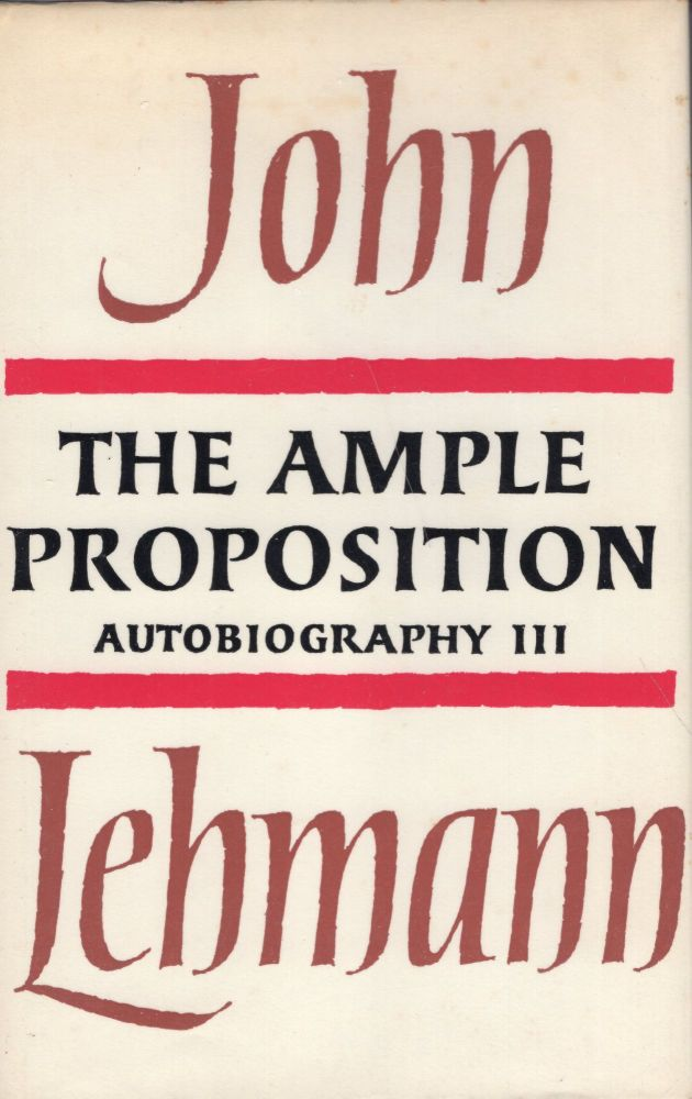 The ample proposition: autobiography III. John LEHMANN.