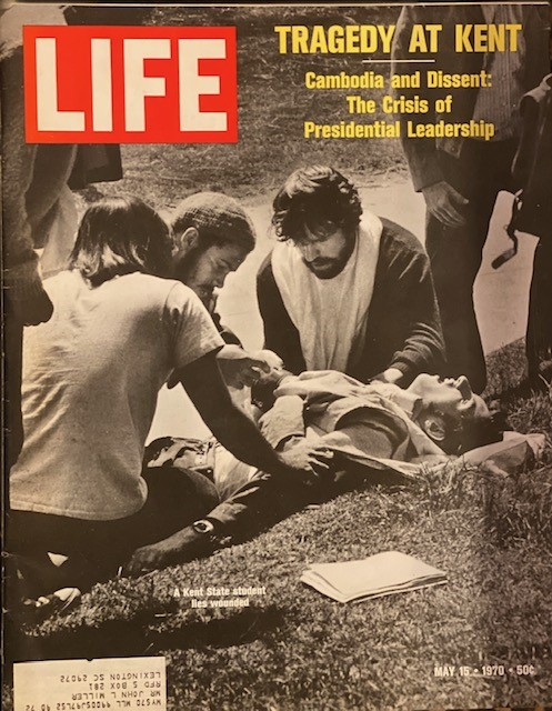 Life Magazine, May 15, 1970: Tragedy at Kent; Cambodia and Dissent: The Crisis of Presidential Leadership. Thomas Griffith, Ralph Graves, Richard Pollard.