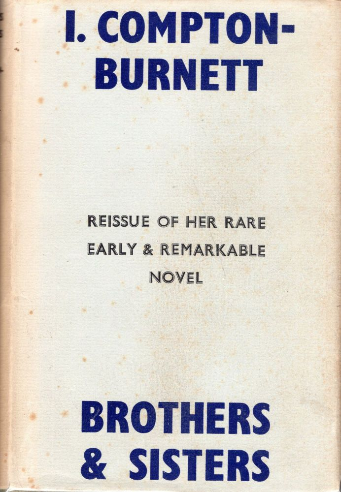 Brothers And Sisters. Ivy Compton-Burnett.