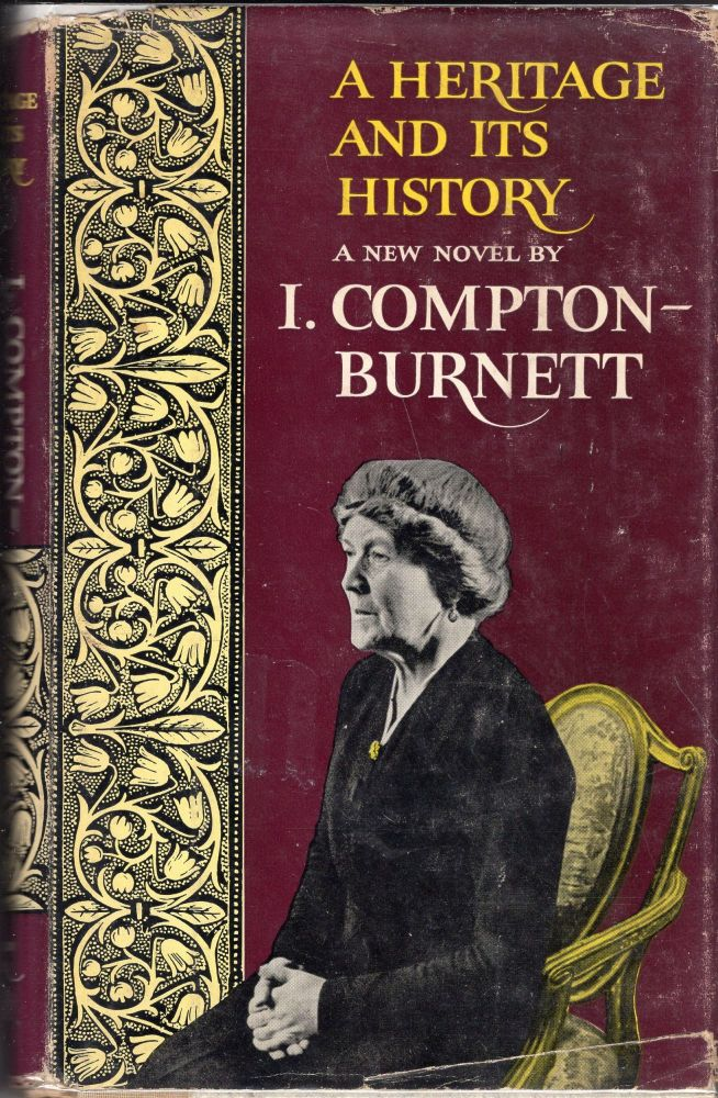 A HERITAGE AND ITS HISTORY. Ivy Compton-Burnett.