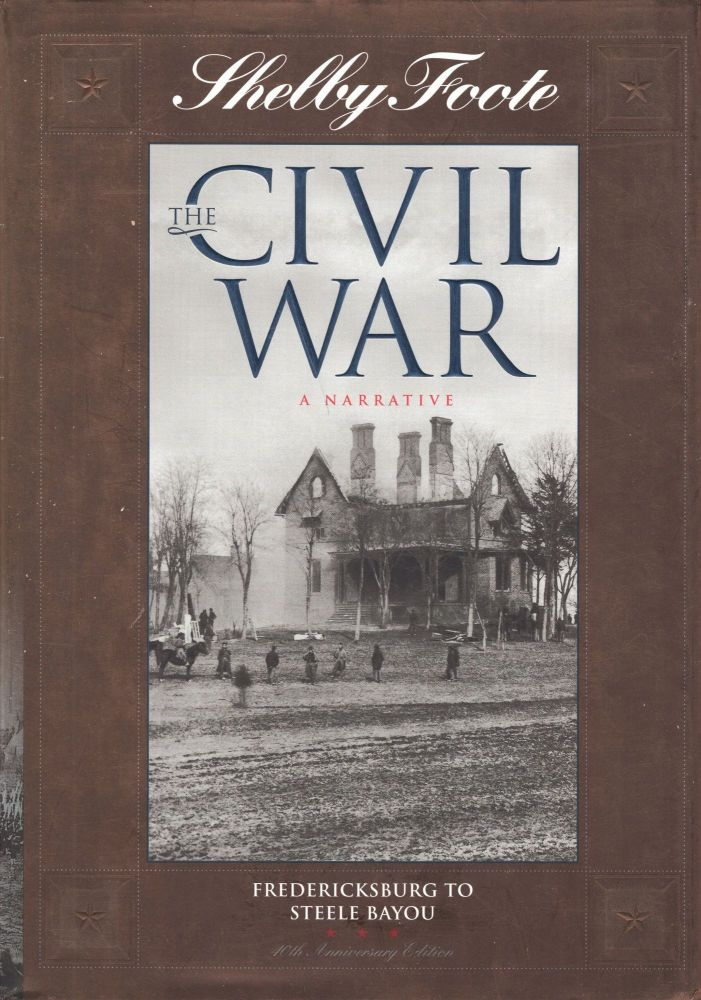 The Civil War: A Narrative : Fredericksburg to Stelle Bayou: 5 (Shelby Foote, th. Shelby Foote.