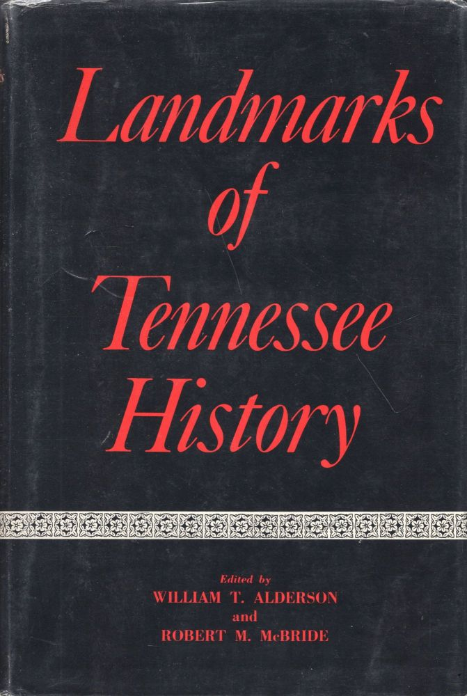 Landmarks of Tennessee History. W. T. Alderson.