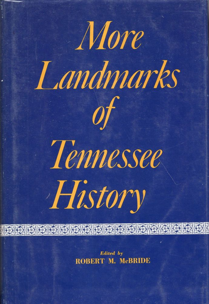 More Landmarks of Tennessee History