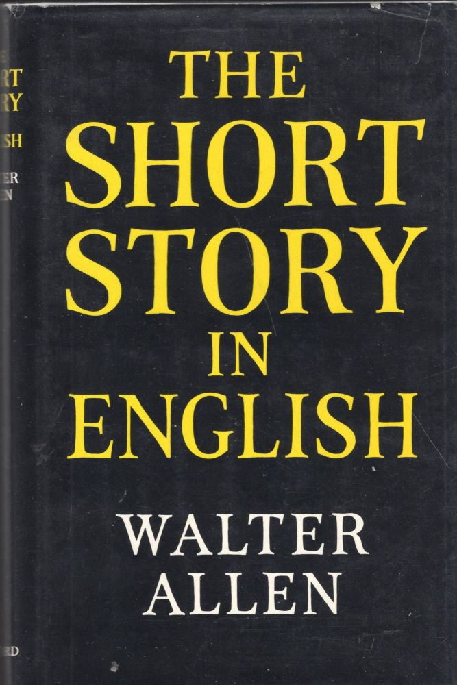 The Short Story in English. Walter Allen.