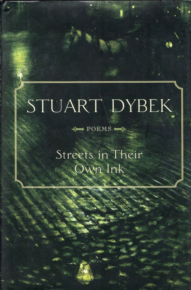 Streets in Their Own Ink: Poems. Stuart Dybek.