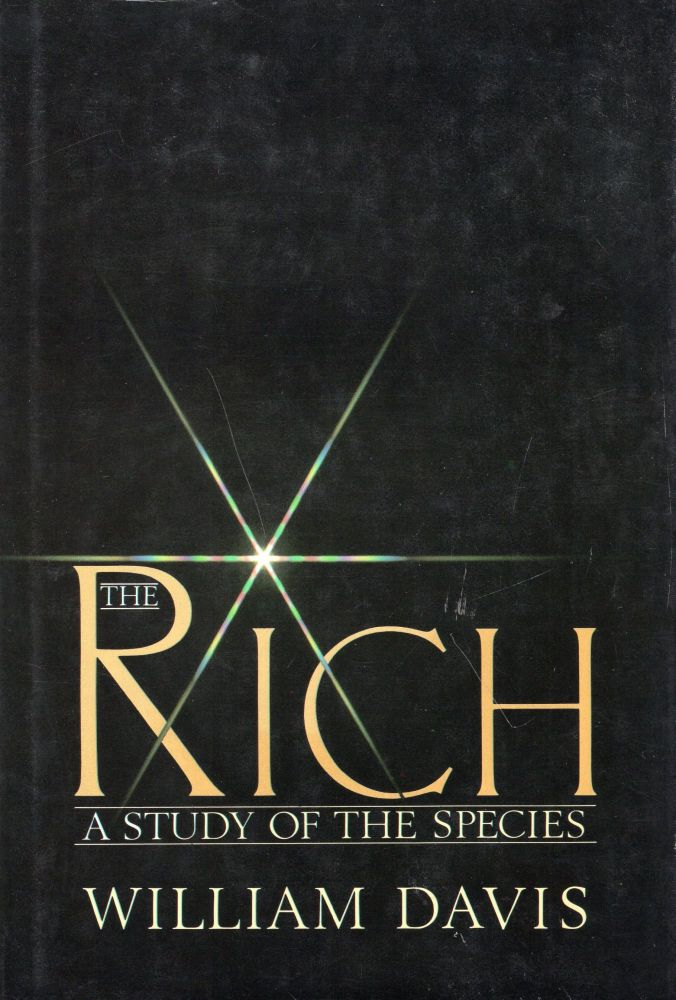 The rich: A study of the species. William Davis.