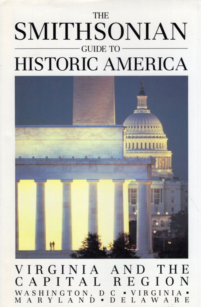 The Smithsonian Guide to Historic America Virginia and the Capital Region. Henry Wiencek.