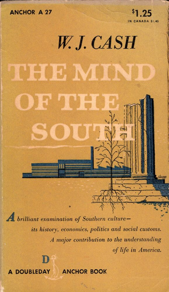 The mind of the South (A 27). W. J. Cash.
