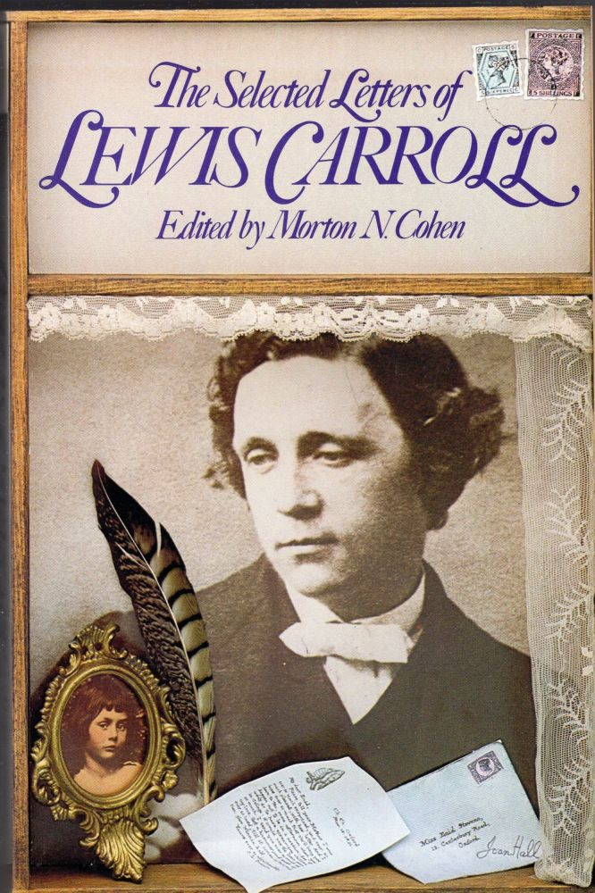 The Selected Letters of Lewis Carroll. LEWIS CARROLL.