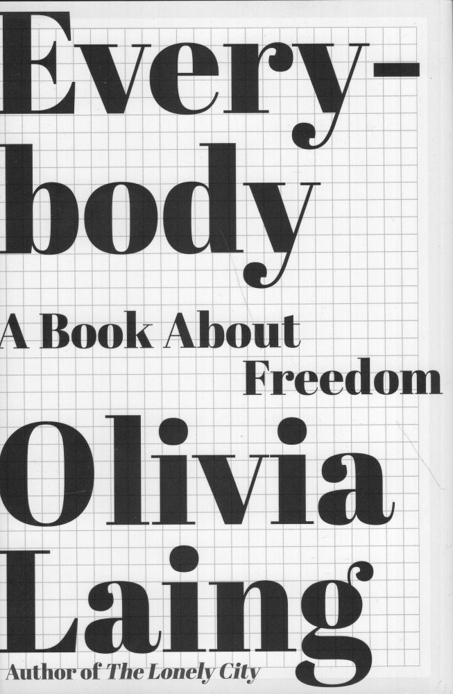 Everybody: A Book about Freedom. Olivia Laing.