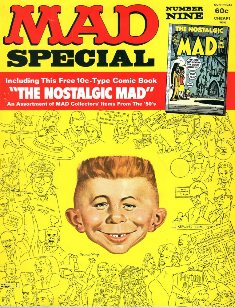 MAD Special Number Nine Including This Free 10 Cent Type Comic Book, the Nostalgic Mad, an Assortment of MAD Collectors' Items From the '50's. William M. Gaines, Basil Wolverton, John Severin, Don Martin, Seymour Reit, Irving Schild, Alphonse Normandia, Mort Drucker, Frank Jacobs, Norman Mingo, Al Jaffee.