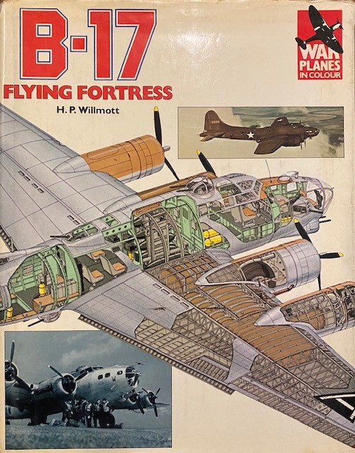 B-17 Flying Fortress ([War planes in colour] (#4). H. P. Willmott.