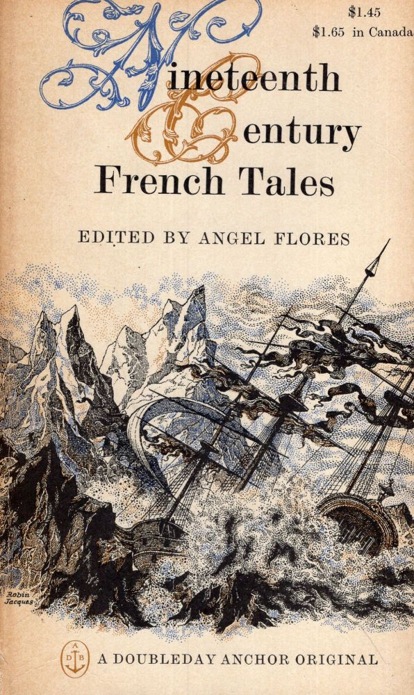 Nineteenth Century French Tales (A 217). Angel Flores, Robin Jacques, Susan Sien.