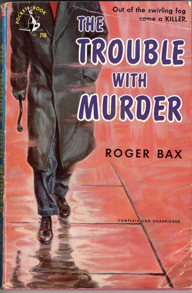 The Trouble with Murder (Pocket Books 716) Complete & Unabridged. Roger Bax.