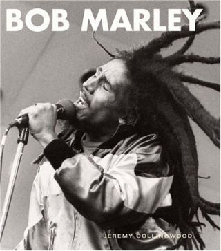 Bob Marley: His Musical Legacy. Jeremy Collingwood