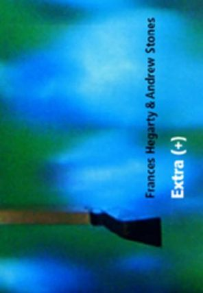 Extra (+) Frances Hegarty & Andrew Stones. Frances Hegarty Jeanine Griffin, Andrew Stones