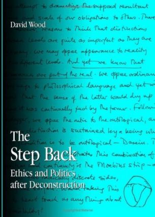 The Step Back: Ethics And Politics After Deconstruction (S U N Y Series in Contemporary...