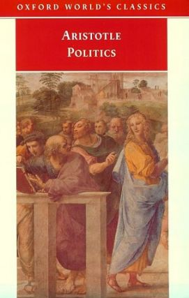 Politics (Oxford World's Classics). Aristotle