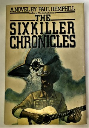 The Sixkiller Chronicles. PAUL HEMPHILL