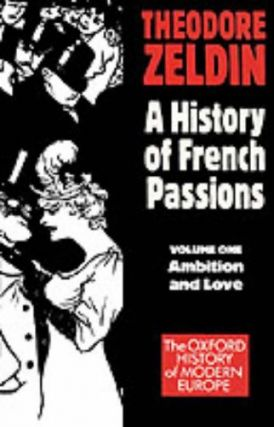 France, 1848-1945: Ambition and Love (Galaxy Book; GB 587). Theodore Zeldin.