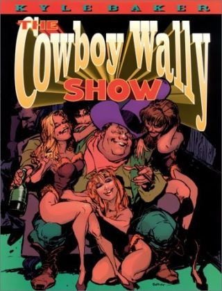 The Cowboy Wally Show. Kyle Baker