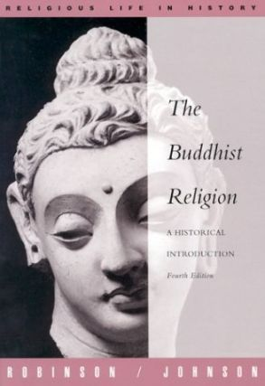 Buddhist Religion: A Historical Introduction (Religious Life in History Series). Richard H. Robinson