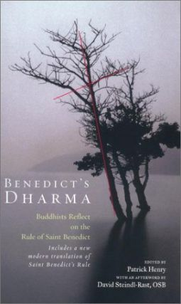 Benedict's Dharma: Buddhists Reflect on the Rule of Saint Benedict. Patrick Henry