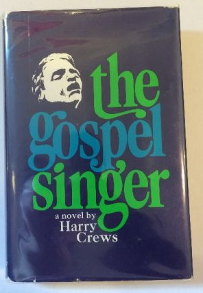 The Gospel Singer. Harry Crews.