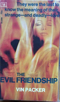 The Evil Friendship. Vin Packer.