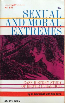 Sexual and Moral Extremes. James Rand Nick Russo