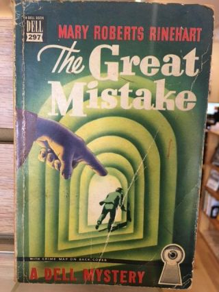 The Great Mistake. Mary Roberts Rinehart