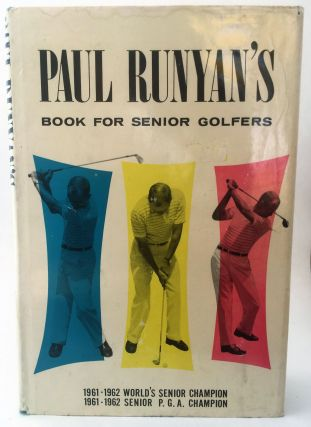 Paul Runyan's Book for Senior Golfers. Paul Runyan