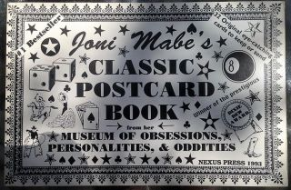 Joni Mabe's classic postcard book: From her museum of obsessions, personalities, & oddities. Joni...