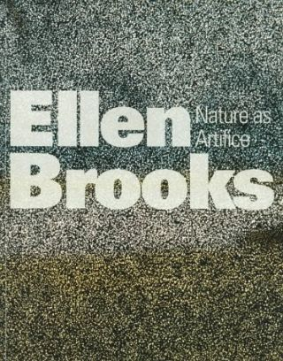 Ellen Brooks: Nature As Artifice : January 29-March 21, 1993. DAVID S. RUBIN