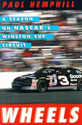 WHEELS: A Season on Nascar's Winston Cup Circuit. PAUL HEMPHILL