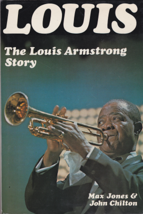 Louis,The Louis Armstrong Story. Max, John Chilton Jones