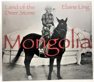 Mongolia: Land of the Deer Stone. Elaine LING