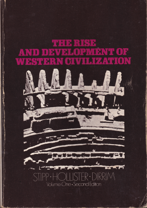 Rise and Development of Western Civilization: The Beginnings to 1660 v. 1. etc John L. Stipp.