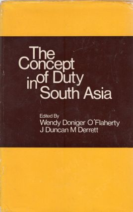 The concept of duty in South Asia. J. Duncan M., Wendy Doniger, DerrettO'Flaherty