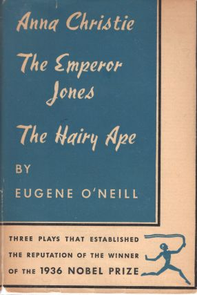The Emperor Jones; Anna Christie; Hairy Ape. Lionel Eugene, TrillingO'Neill