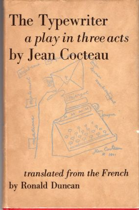 The Typewriter. Jean Cocteau, Tr. by Ronald Duncan