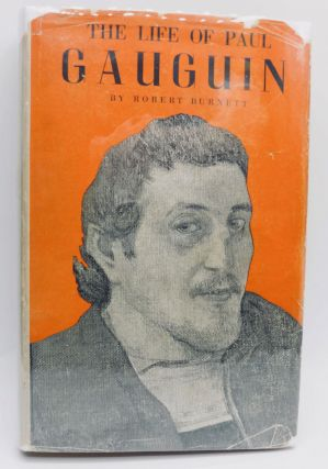 Life of Paul Gauguin. Robert Burnett